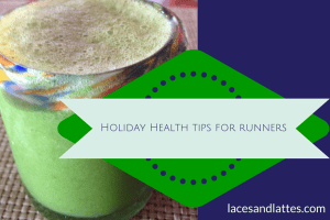 Holiday Health Tips for Runners