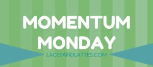 Momentum Monday: A Challenge