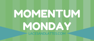 Momentum Monday: Back to Regular Training!