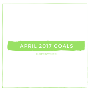Goals for April 2017