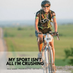 Psoriatic Arthritis – My Sport Isn't All I'm Crushing