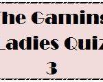 Quiz, Ladies gaming Quiz,3