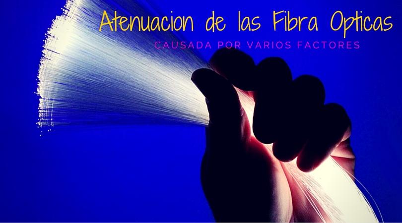 Atenuacion de las fibras opticas