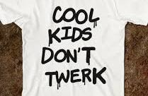 Kids dont twerk