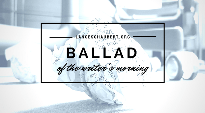 The Ballad of the Morning of the Writer
