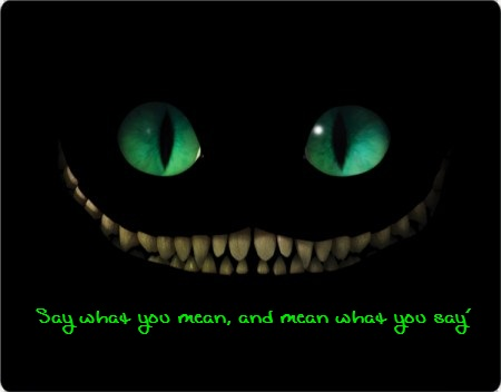 Alice In Wonderland Wallpaper Quotes Cheshire Cat Say What You Mean Mean What You Say Lan S Soapbox