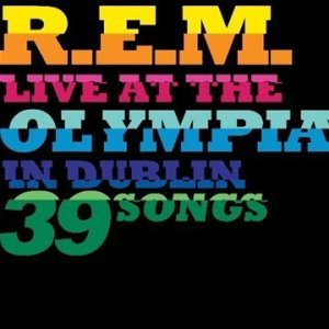 "R.E.M.'s ""Live at the Olympia in Dublin"" (2009)"