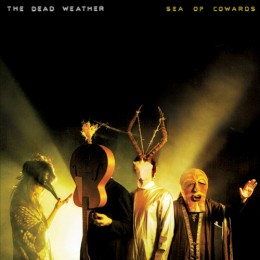 Sea of Cowards (2010) by the Dead Weather