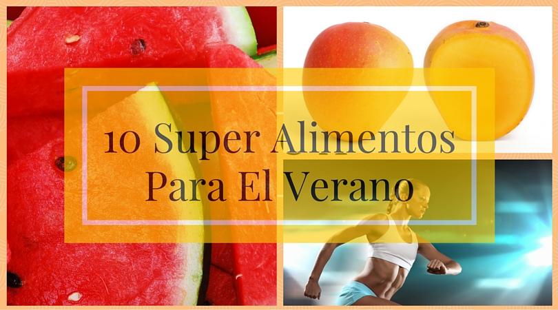 10 Super Alimentos Para El Verano