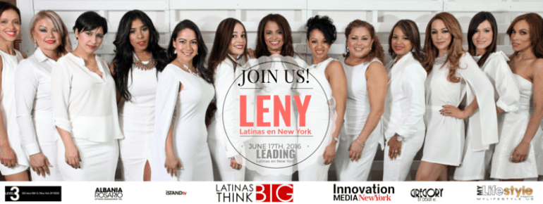 """Celebrating & Honoring Latina Success""   Please Join Us in Celebrating the New Faces of   Leading Latinas en New York 2016"