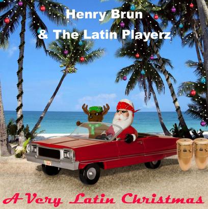 Henry Brun Award Winning Latin Jazz Artist » Album » A Very Latin