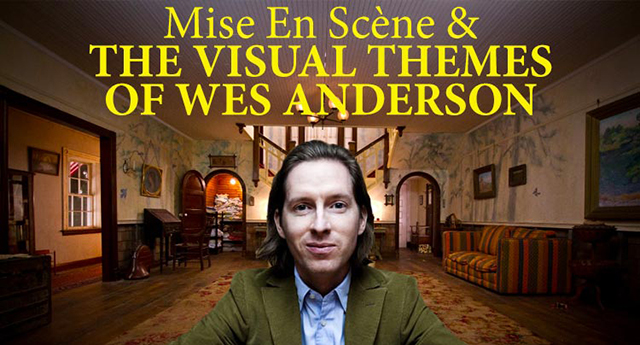 Mise En Scène & the Visual Themes of Wes Anderson