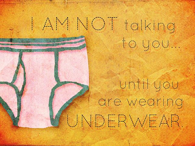 Things I've Said to My Children: Underwear