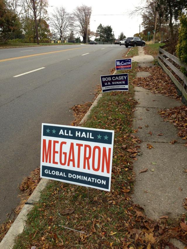 All Hail Megatron, Transformers Themed Political Yard Sign