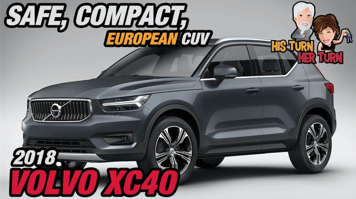 Cuv Car 2018 Volvo Xc40 Safe Compact European Cuv His Turn Her Turn