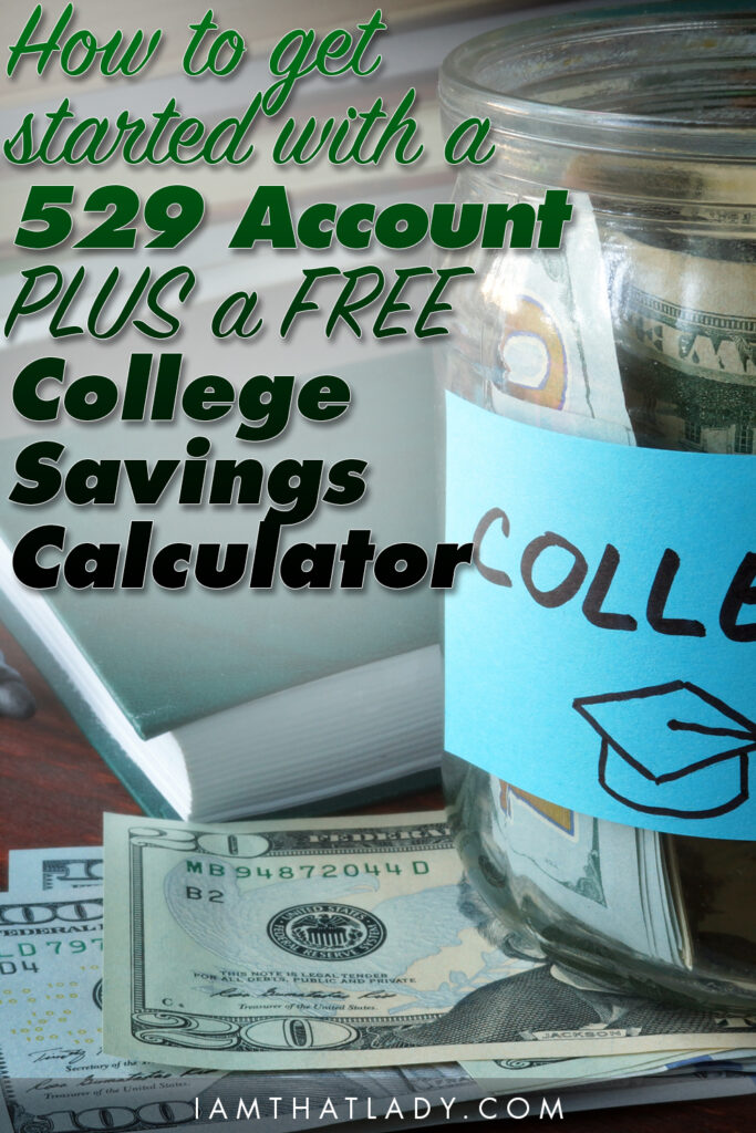 How to get started with a 529 Plan + a College Savings Calculator