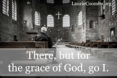 There but for the grace of God...