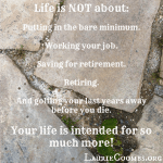 {Lessons Learned} An Intentional Life