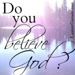 Do You Believe God?