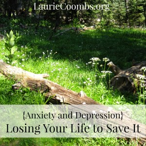 Anxiety and Depression Losing You Life to Save It