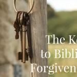 The Keys to Biblical Forgiveness