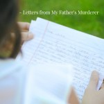 A Sneak Peak of My New Book, Letters from My Father's Murderer (releasing June 27th!)
