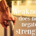 Weakness Does Not Negate Strength
