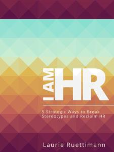 I Am HR - Laurie Ruettimann Ebook