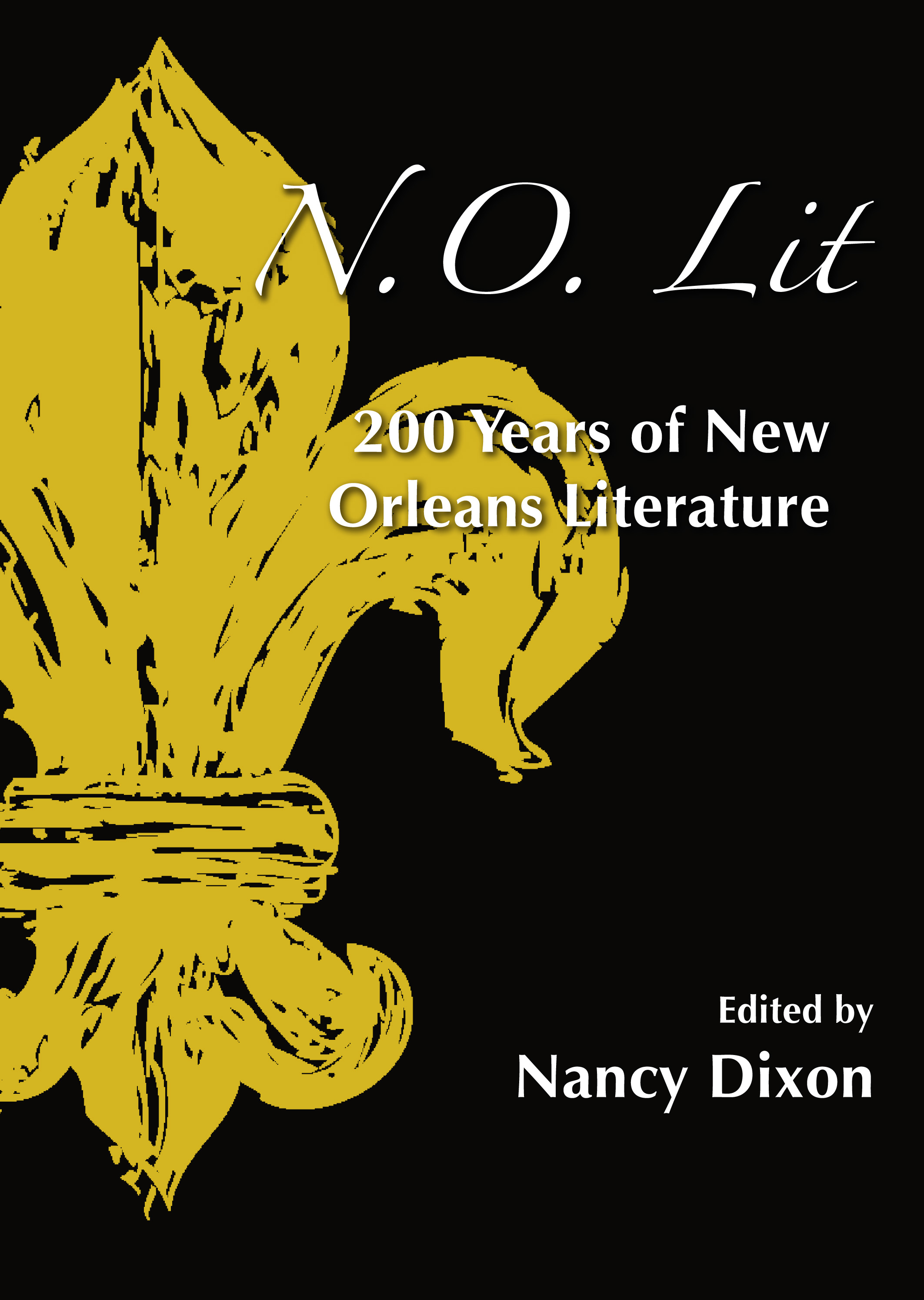 Lit En 200 Nancy Dixon 200 Years Of New Orleans Literature New Orleans Review