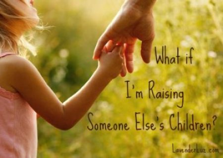 What if I'm Raising Someone Else's Children?