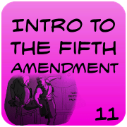 Intro to the Fifth Amendment