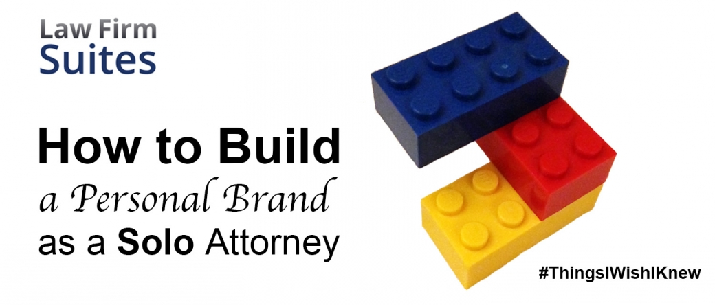 How To Build A Personal Brand As A Solo Attorney Law Firm Suites