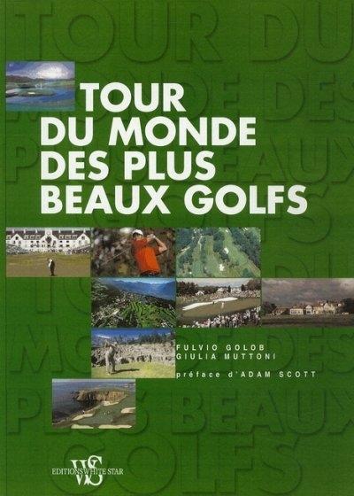 livre le tour monde plus beaux golfs
