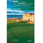 Rolex Les 1000 meilleurs golfs du monde livre golf