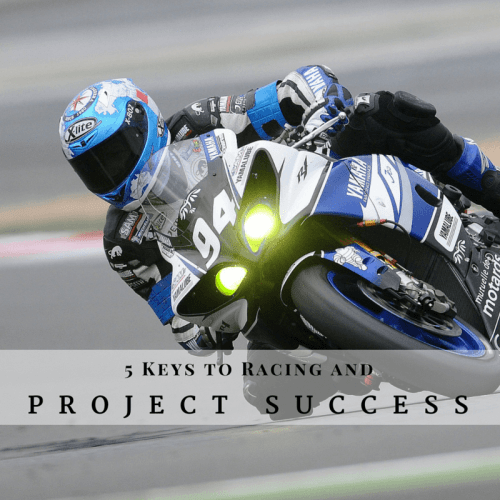 Keys to Racing and Project Success