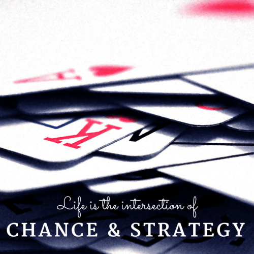 Chance and Strategy