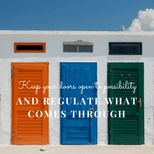 Keep your doors open to possibility