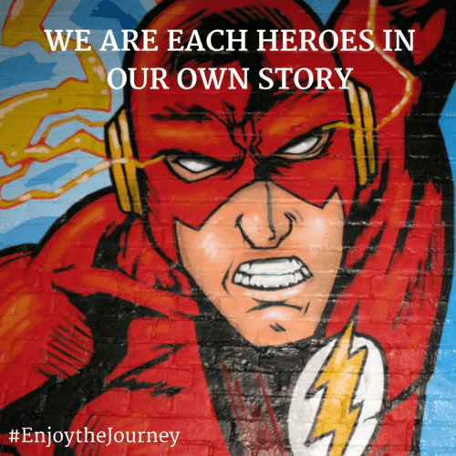 We are each Heroes in our own story