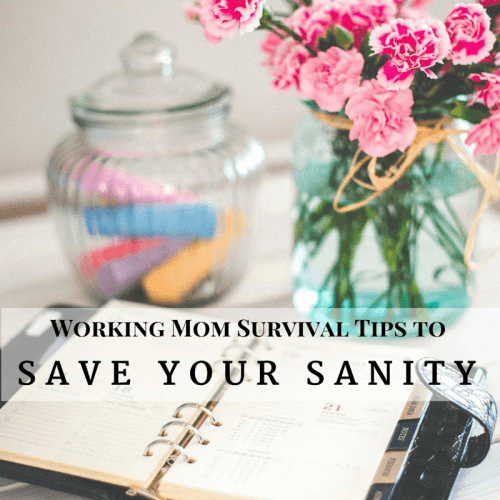Working Mom Survival Tips to