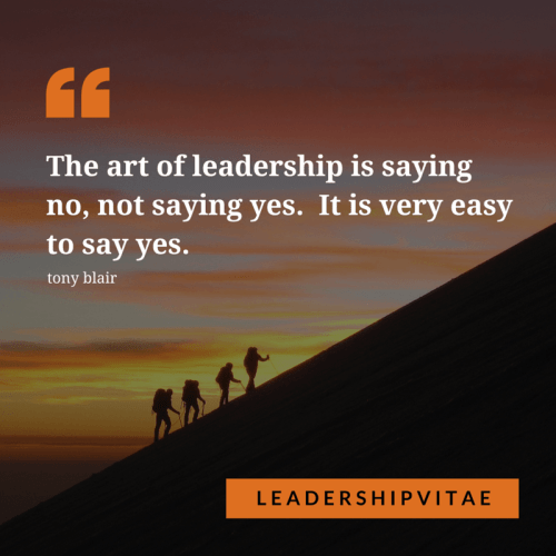 The art of leadership is saying no