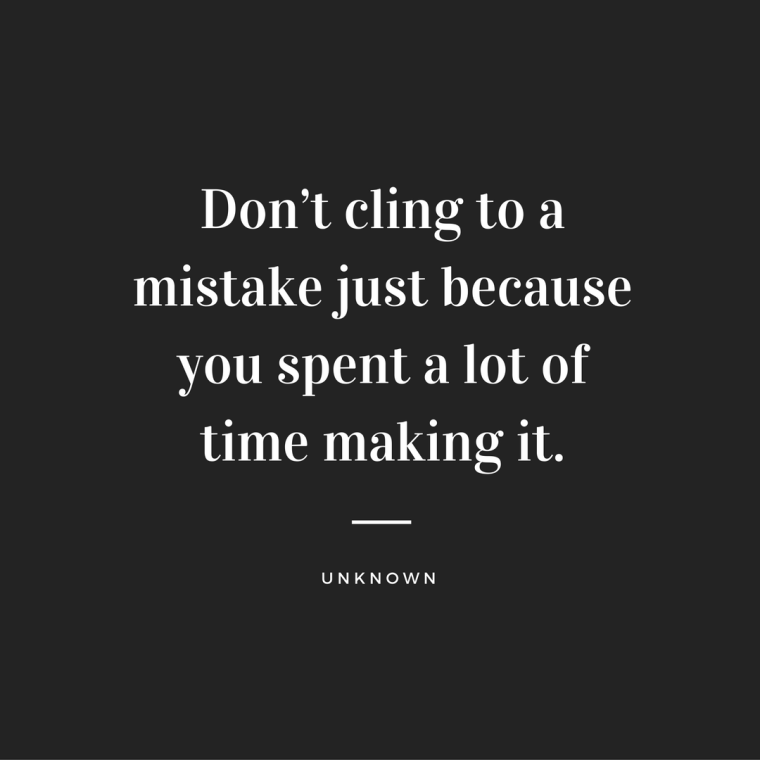 Don't cling to a mistake