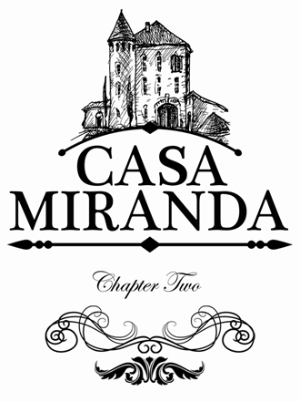 Casa Miranda Chapter Two