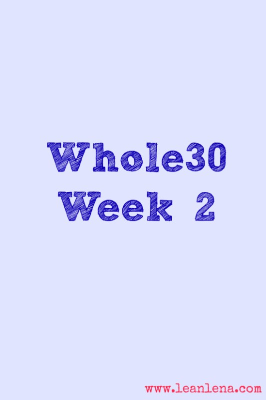 Whole30 Week 2 – Eats, Results and Plans