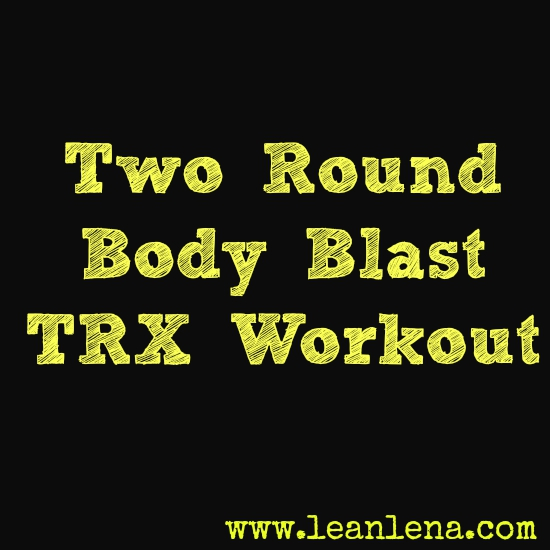 Two Round Body Blast TRX Workout – Lucy