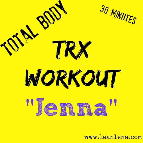 Total Body TRX Workout – Jenna