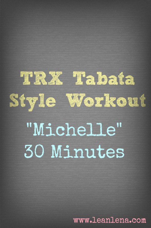 Tabata Style TRX Workout – Michelle – 30 Minutes