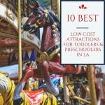 10 Best Low-Cost Attractions for Toddlers & Preschoolers in LA