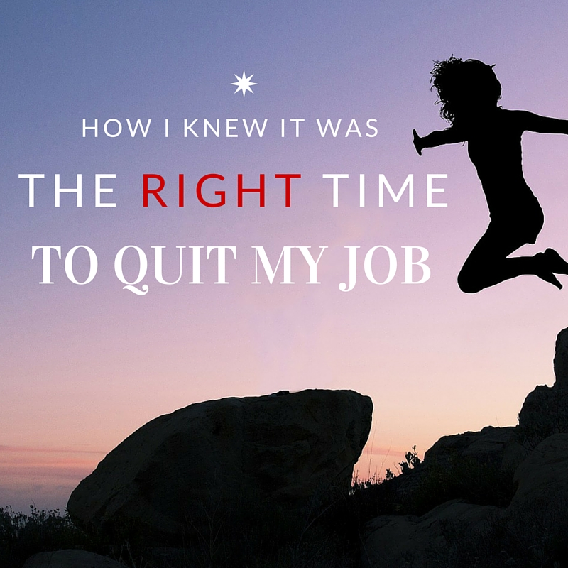 How I Knew it Was The Right Time to Quit My Job