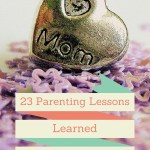 23 Parenting Lessons Learned Raising My Now-Grown Child