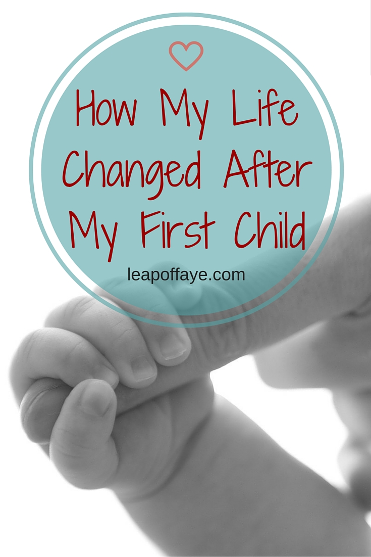 How My Life Changed After My First Child